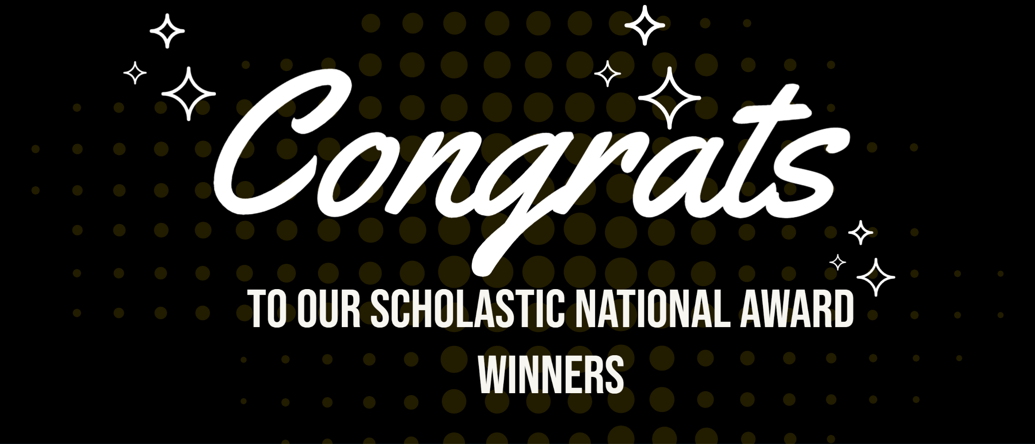 Congrats to our Scholastic National Award Winners! Click to view a list of Connecticut students receiving national Scholastic awards