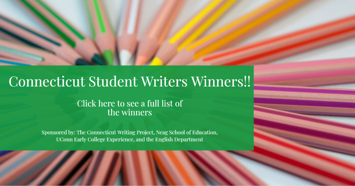 Announcing the 2020 winners of the Connecticut Student Writers Contest. Click here for a full list of the winners!