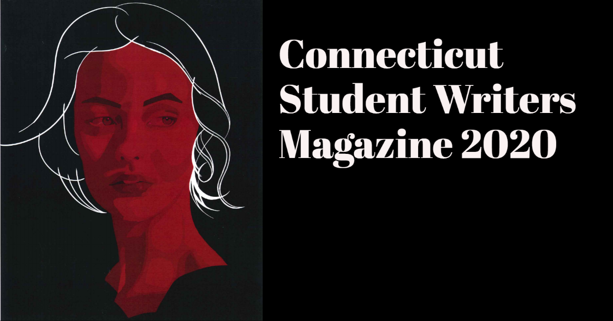 Click here to view the 2020 Connecticut Student Writers Magazine